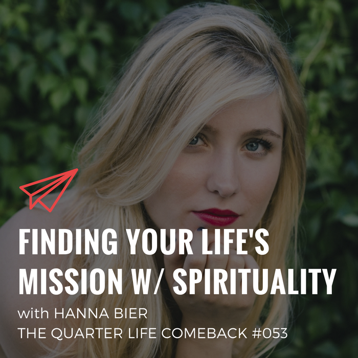 QLC 053: Finding Your Life's Mission Through Spirituality with Hanna Bier | Bryan Teare