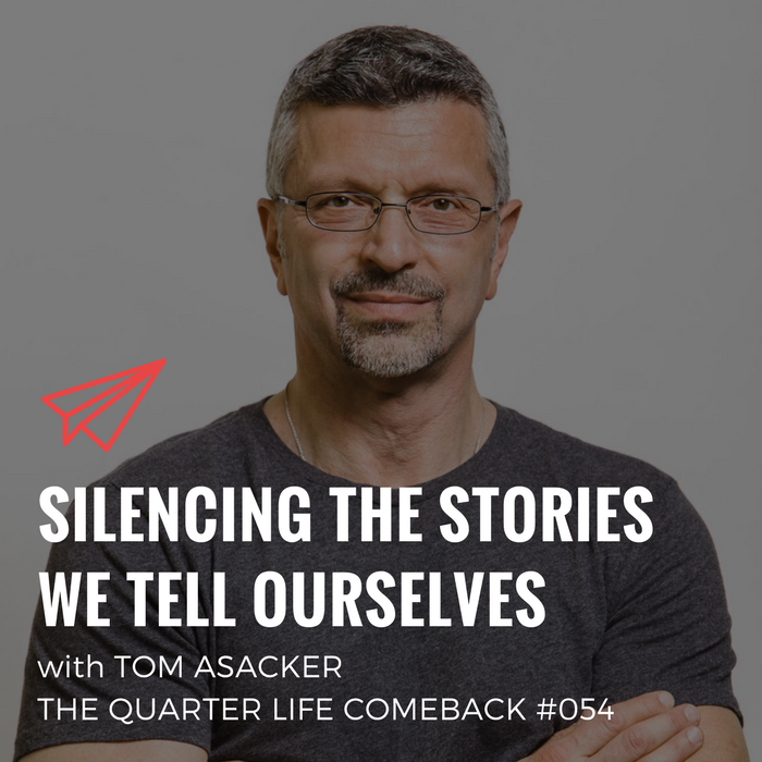 QLC 054: Silencing The Stories We Tell Ourselves with Tom Asacker | Bryan Teare