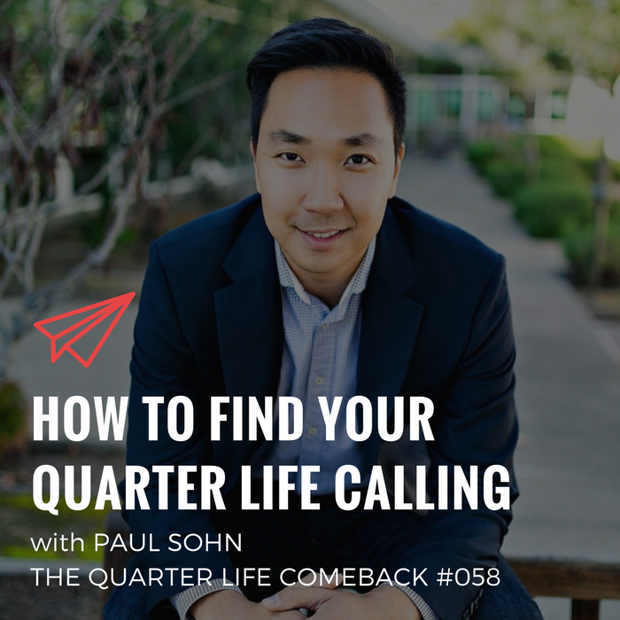QLC 058: How to Find Your Quarter Life Calling with Paul Sohn | Bryan Teare