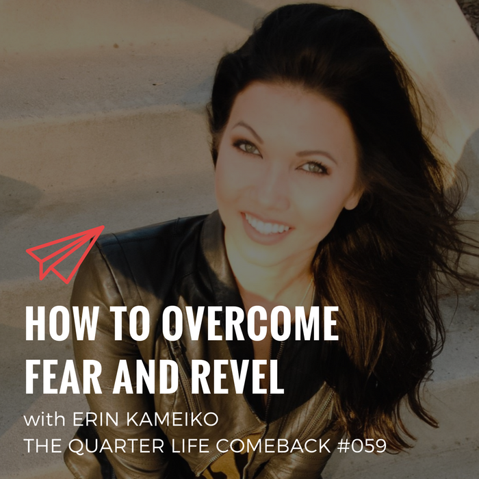 QLC 059: How to Overcome Fear and Revel with Erin Kameiko | Bryan Teare
