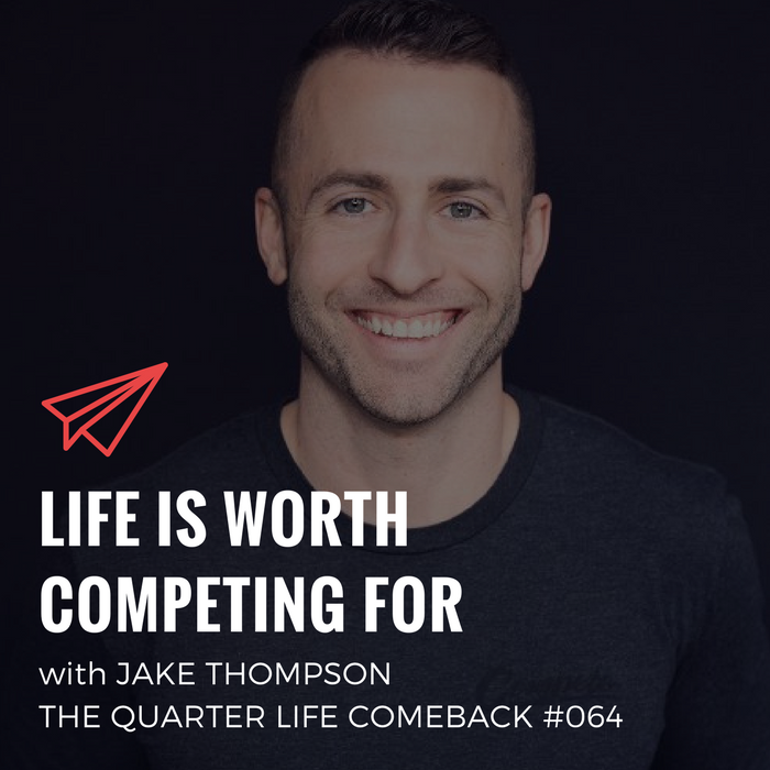QLC 064: Life is Worth Competing For with Jake Thompson | Bryan Teare