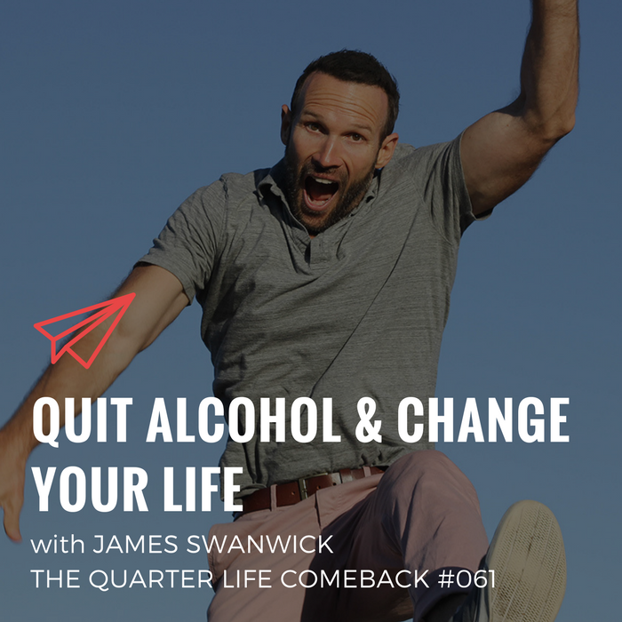 QLC 061: Quit Alcohol & Change Your Life with James Swanwick | Bryan Teare