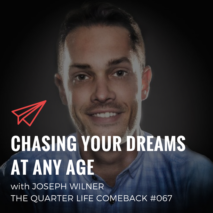 QLC 067: Chasing Your Dreams at Any Age with Joseph Wilner | Bryan Teare