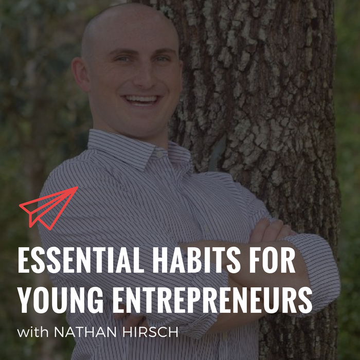 QLC 068: Essential Habits for Young Entrepreneurs with Nathan Hirsch | Bryan Teare