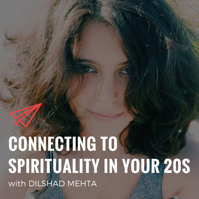 QLC 073: Connecting to Spirituality in Your Twenties with Dilshad Mehta | Bryan Teare