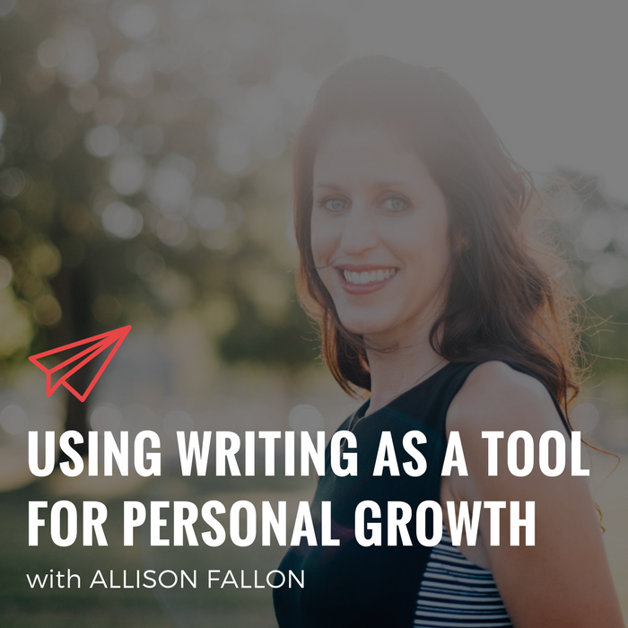 QLC 075: Using Writing as a Tool for Personal Growth with Allison Fallon | Bryan Teare