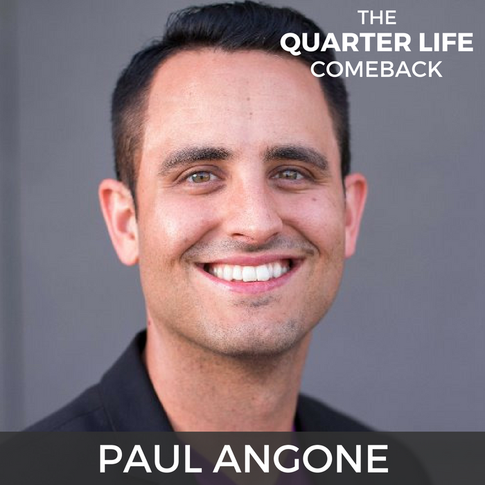 QLC 032: The Anatomy of a Quarter Life Crisis with Paul Angone | Bryan Teare