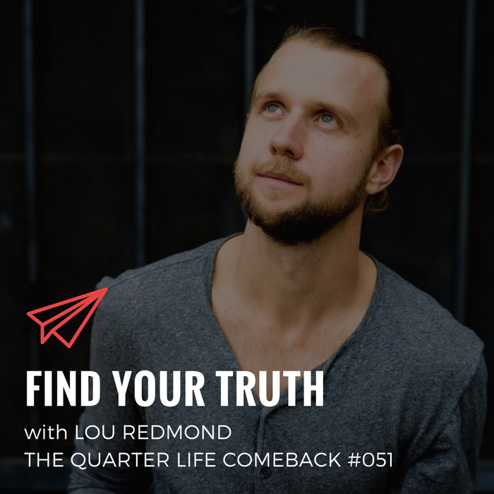 QLC 051: Find Your Truth with Lou Redmond | Bryan Teare