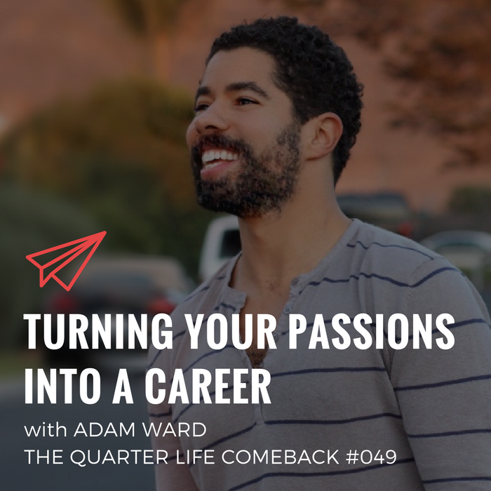QLC 049: Turning Your Passions into a Career with Adam Ward | Bryan Teare