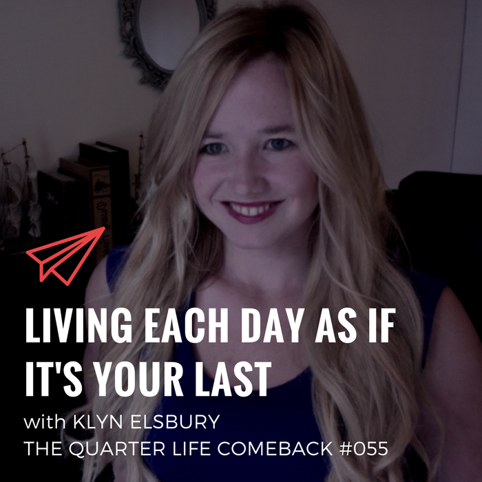 QLC 055: Living Each Day As If It's Your Last with Klyn Elsbury | Bryan Teare