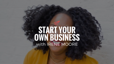 QLC 083: Start Your Own Business with Irene Moore | Bryan Teare