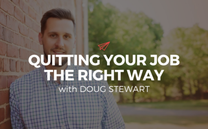 QLC 081: Quitting Your Job The Right Way with Doug Stewart | Bryan Teare