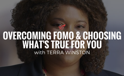QLC 087: Overcoming FOMO & Choosing What's True for You with Terra Winston | Bryan Teare