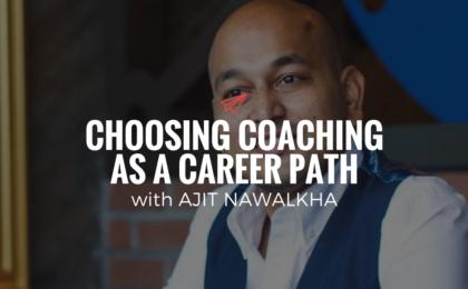 QLC 089: Choosing Coaching as a Career Path with Ajit Nawalkha | Bryan Teare