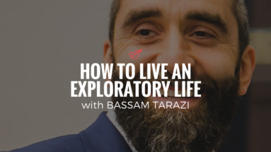 QLC 093: How to Live an Exploratory Life with Bassam Tarazi | Bryan Teare