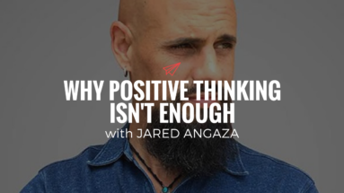 QLC 097: Why Positive Thinking Isn't Enough with Jared Angaza | Bryan Teare